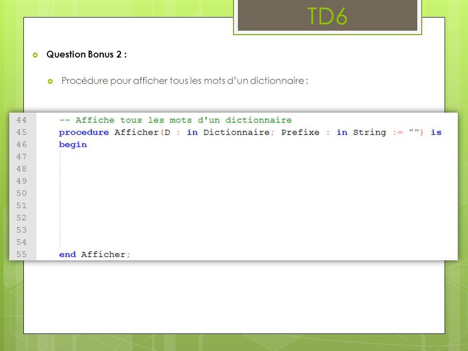 TD6 Question Bonus 2 : Procédure pour afficher tous les mots dun dictionnaire :