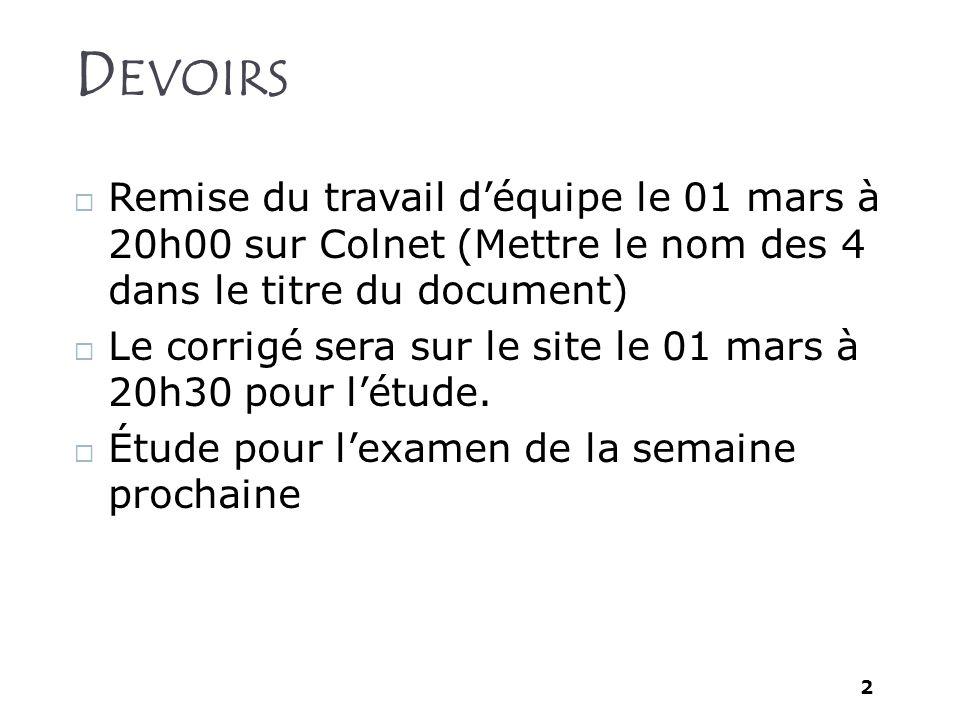 2 D EVOIRS Remise du travail déquipe le 01 mars à 20h00 sur Colnet (Mettre le nom des 4 dans le titre du document) Le corrigé sera sur le site le 01 m