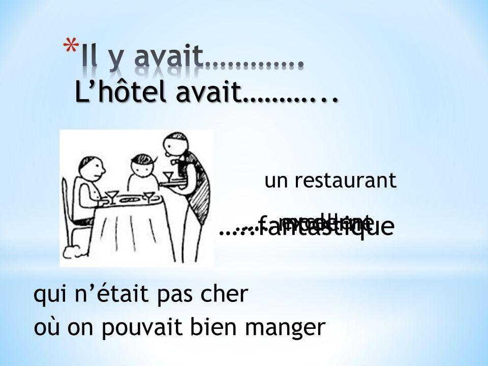 …..fantastique ….. moderne ….. excellent un restaurant qui nétait pas cher où on pouvait bien manger Lhôtel avait………...