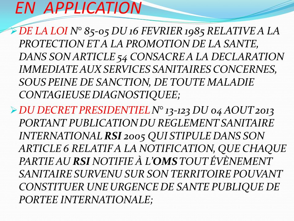 EN APPLICATION DE LA LOI N° 85-05 DU 16 FEVRIER 1985 RELATIVE A LA PROTECTION ET A LA PROMOTION DE LA SANTE, DANS SON ARTICLE 54 CONSACRE A LA DECLARA