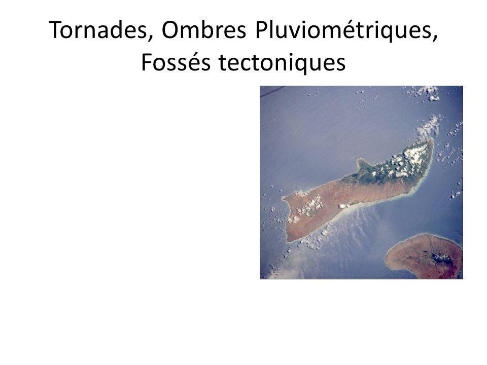 Tornades, Ombres Pluviométriques, Fossés tectoniques