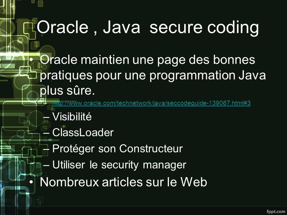 Oracle, Java secure coding Oracle maintien une page des bonnes pratiques pour une programmation Java plus sûre.