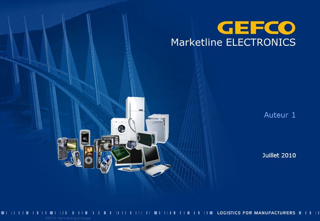 GEFCO Marketing Groupe LE GROUPE GEFCO LES GRANDS COMPTES – ELECTRONIQUE LA LOGISTIQUE DU SECTEUR ELECTRONIQUE