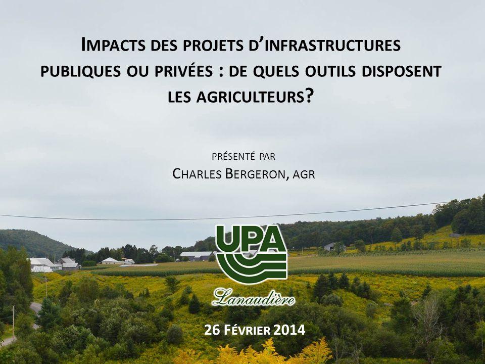 I MPACTS DES PROJETS D INFRASTRUCTURES PUBLIQUES OU PRIVÉES : DE QUELS OUTILS DISPOSENT LES AGRICULTEURS .