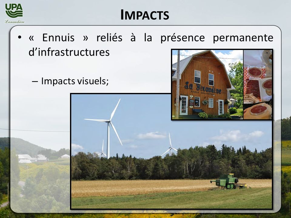 I MPACTS « Ennuis » reliés à la présence permanente dinfrastructures – Impacts visuels;