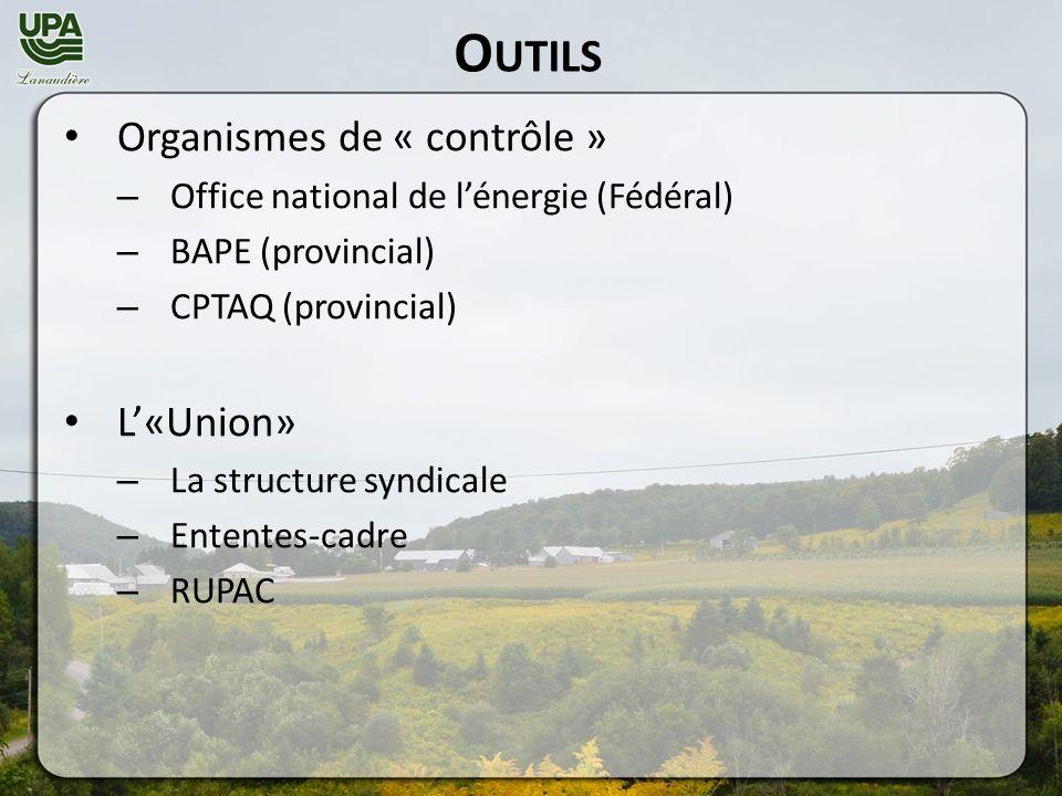 O UTILS Organismes de « contrôle » – Office national de lénergie (Fédéral) – BAPE (provincial) – CPTAQ (provincial) L«Union» – La structure syndicale – Ententes-cadre – RUPAC