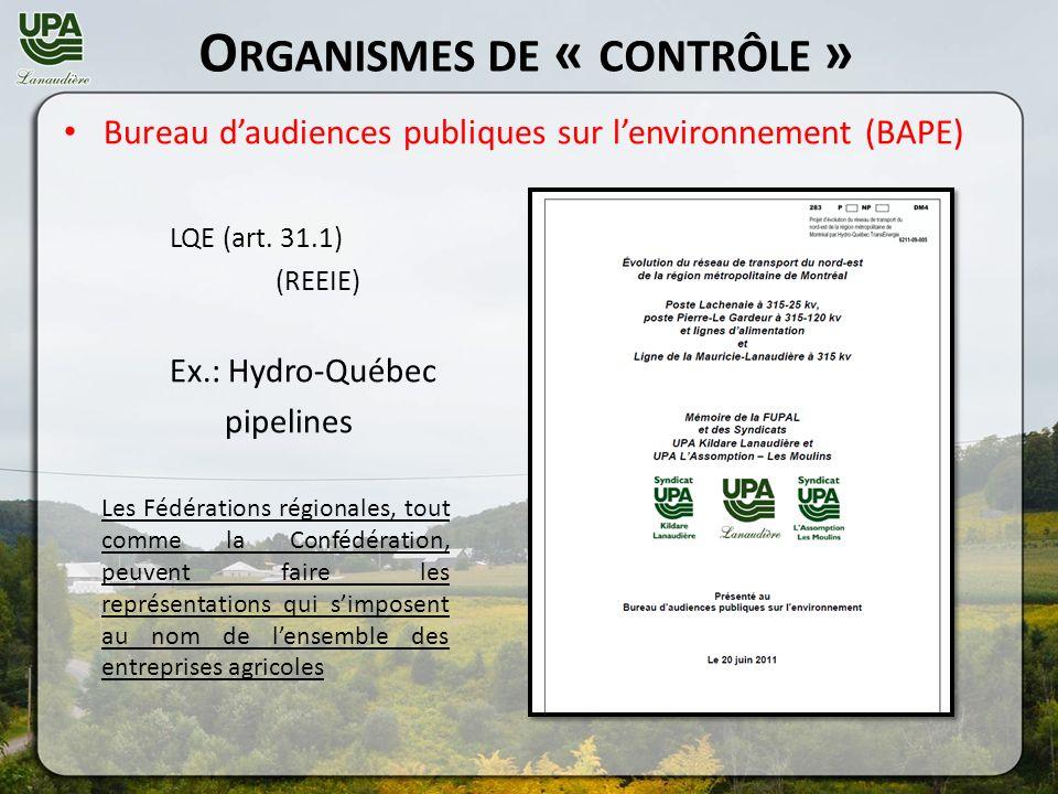 O RGANISMES DE « CONTRÔLE » Bureau daudiences publiques sur lenvironnement (BAPE) LQE (art.