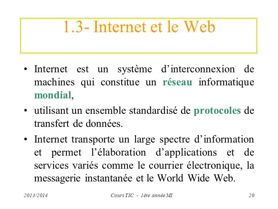 1.3- Internet et le Web Internet est un système dinterconnexion de machines qui constitue un réseau informatique mondial, utilisant un ensemble standa