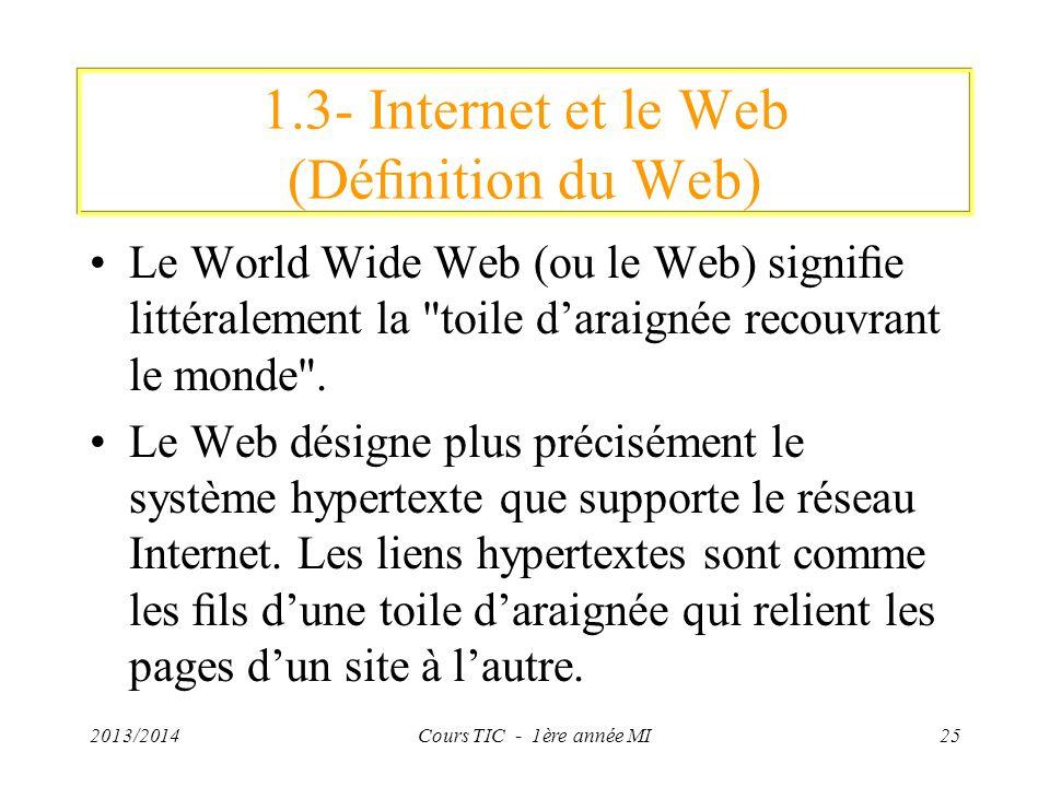 1.3- Internet et le Web (Dénition du Web) Le World Wide Web (ou le Web) signie littéralement la