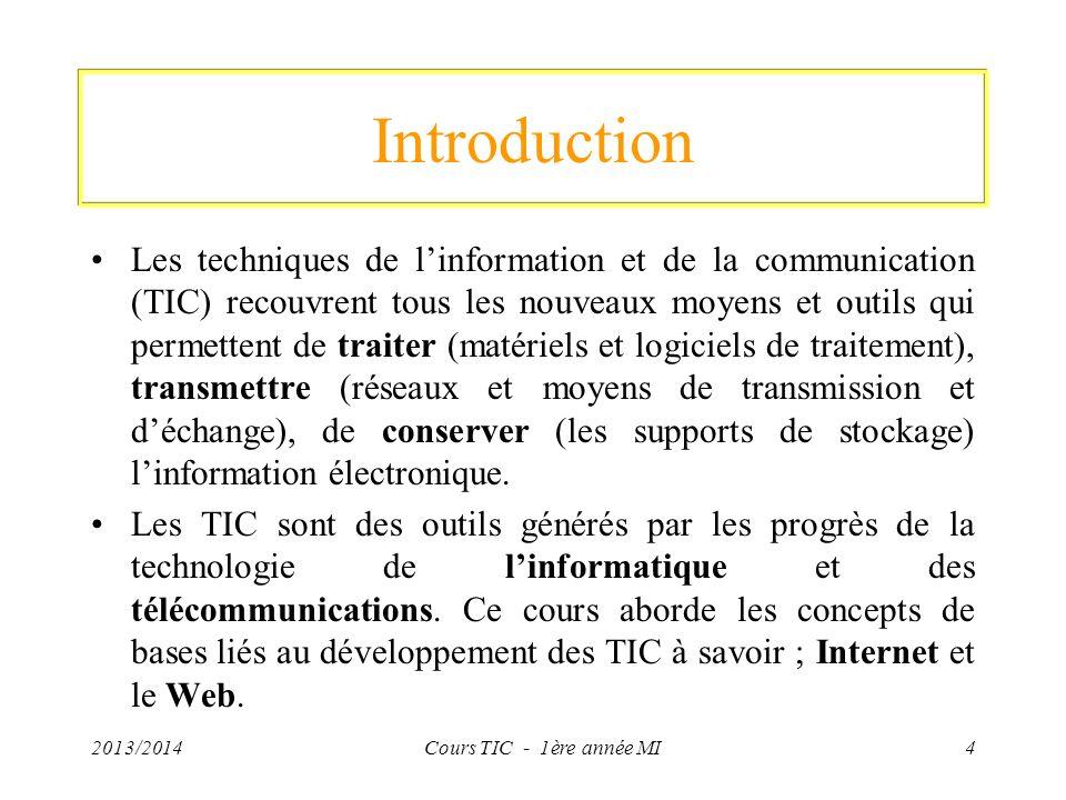 Introduction Les techniques de linformation et de la communication (TIC) recouvrent tous les nouveaux moyens et outils qui permettent de traiter (maté