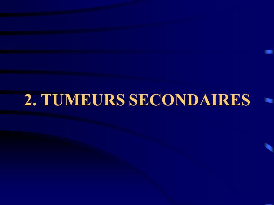 2. TUMEURS SECONDAIRES