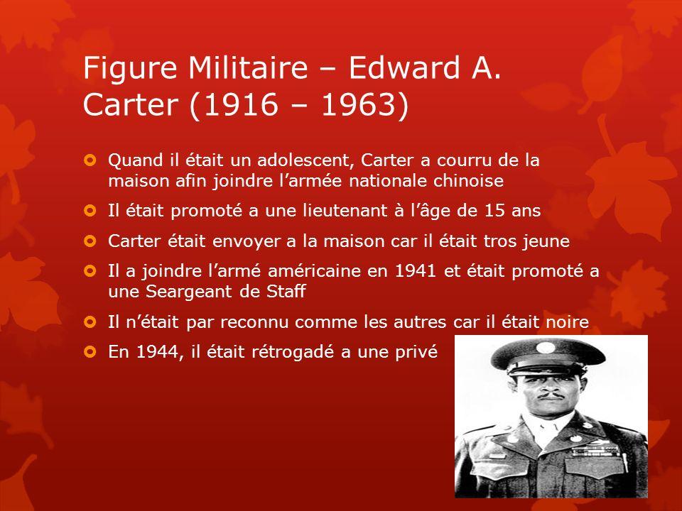 Figure Militaire – Edward A. Carter (1916 – 1963) Quand il était un adolescent, Carter a courru de la maison afin joindre larmée nationale chinoise Il