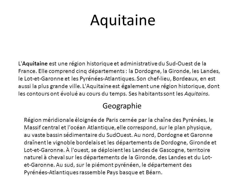 Aquitaine L Aquitaine est une région historique et administrative du Sud-Ouest de la France.