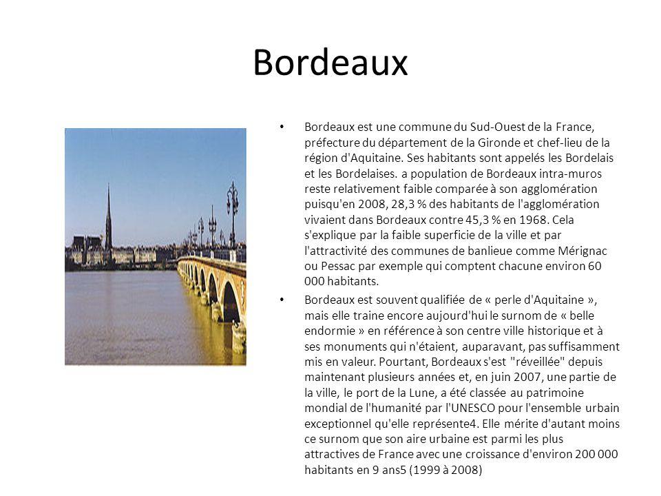 Bordeaux Bordeaux est une commune du Sud-Ouest de la France, préfecture du département de la Gironde et chef-lieu de la région d Aquitaine.
