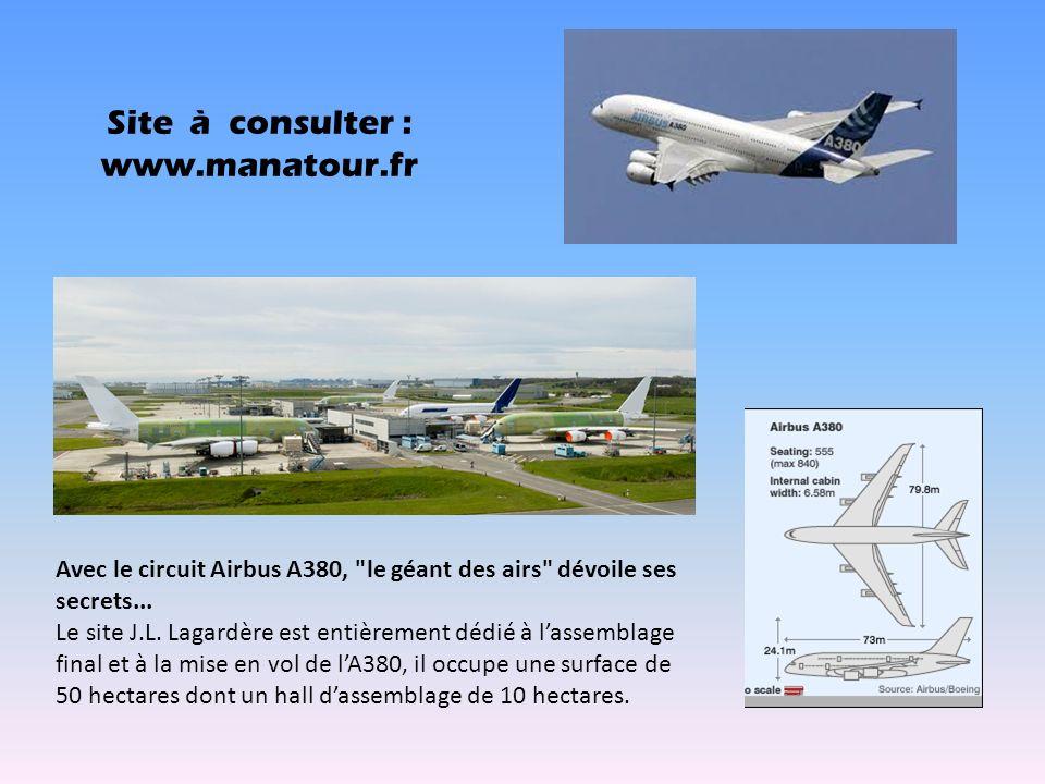 Site à consulter : www.manatour.fr Avec le circuit Airbus A380,