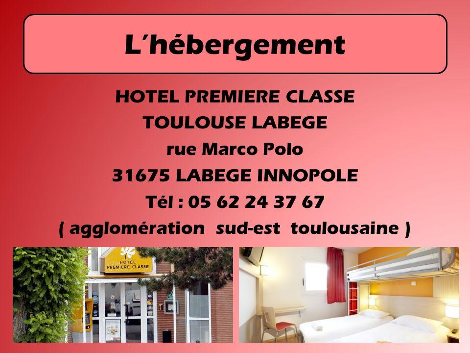Lhébergement HOTEL PREMIERE CLASSE TOULOUSE LABEGE rue Marco Polo 31675 LABEGE INNOPOLE Tél : 05 62 24 37 67 ( agglomération sud-est toulousaine )
