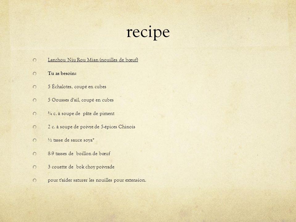 recipe Lanzhou Niu Rou Mian (nouilles de bœuf) Tu as besoin: 5 Échalotes, coupé en cubes 5 Gousses d'ail, coupé en cubes ¾ c. à soupe de pâte de pimen