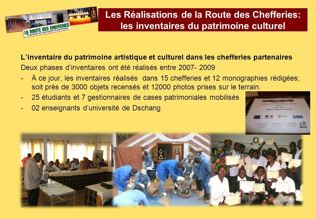 Linventaire du patrimoine artistique et culturel dans les chefferies partenaires Deux phases dinventaires ont été réalisés entre 2007- 2009 -À ce jour