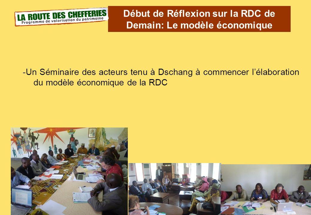 -Un Séminaire des acteurs tenu à Dschang à commencer lélaboration du modèle économique de la RDC Début de Réflexion sur la RDC de Demain: Le modèle éc
