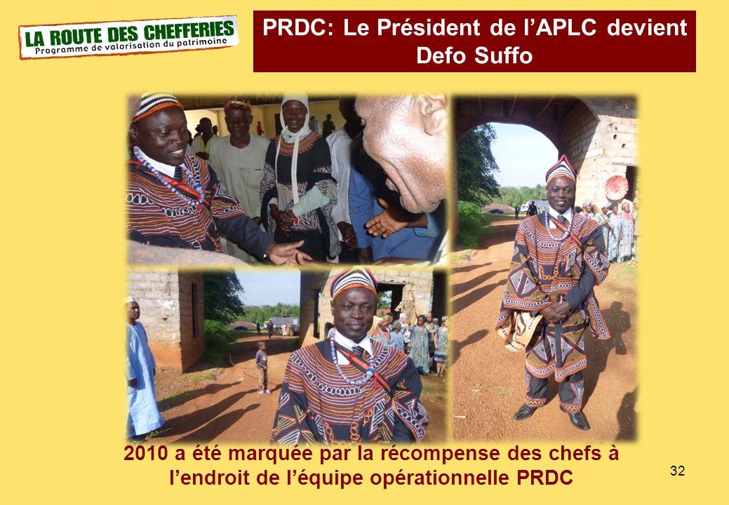32 PRDC: Le Président de lAPLC devient Defo Suffo 2010 a été marquée par la récompense des chefs à lendroit de léquipe opérationnelle PRDC