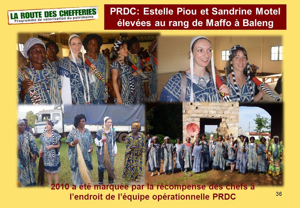 36 PRDC: Estelle Piou et Sandrine Motel élevées au rang de Maffo à Baleng 2010 a été marquée par la récompense des chefs à lendroit de léquipe opérati