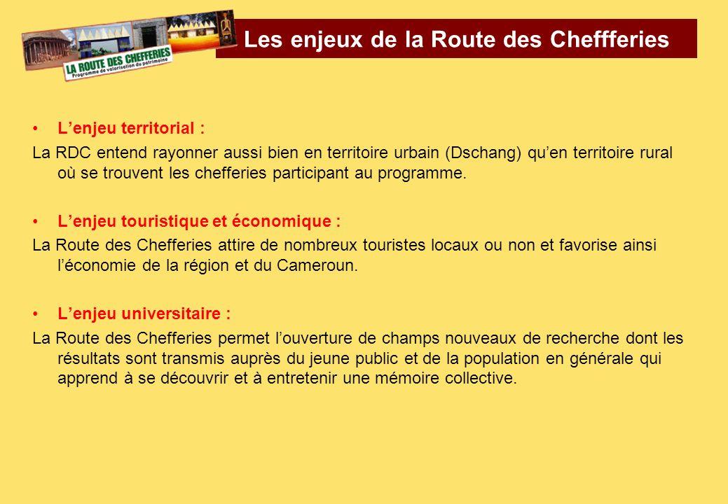 Les enjeux de la Route des Cheffferies Lenjeu territorial : La RDC entend rayonner aussi bien en territoire urbain (Dschang) quen territoire rural où