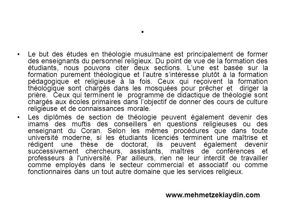 . Le but des études en théologie musulmane est principalement de former des enseignants du personnel religieux. Du point de vue de la formation des ét