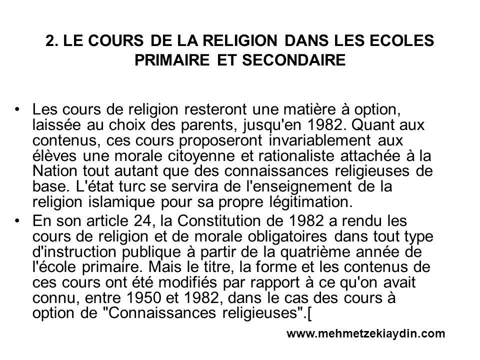 2. LE COURS DE LA RELIGION DANS LES ECOLES PRIMAIRE ET SECONDAIRE Les cours de religion resteront une matière à option, laissée au choix des parents,