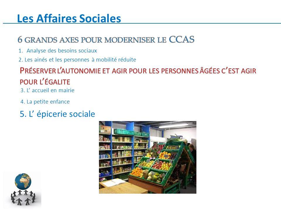 Les Affaires Sociales 2. Les ainés et les personnes à mobilité réduite 3.