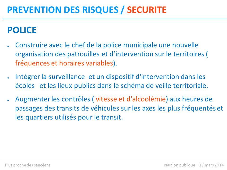 PREVENTION DES RISQUES / SECURITE POLICE Construire avec le chef de la police municipale une nouvelle organisation des patrouilles et dintervention sur le territoires ( fréquences et horaires variables).
