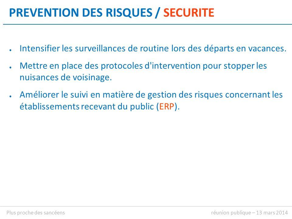 PREVENTION DES RISQUES / SECURITE Intensifier les surveillances de routine lors des départs en vacances.