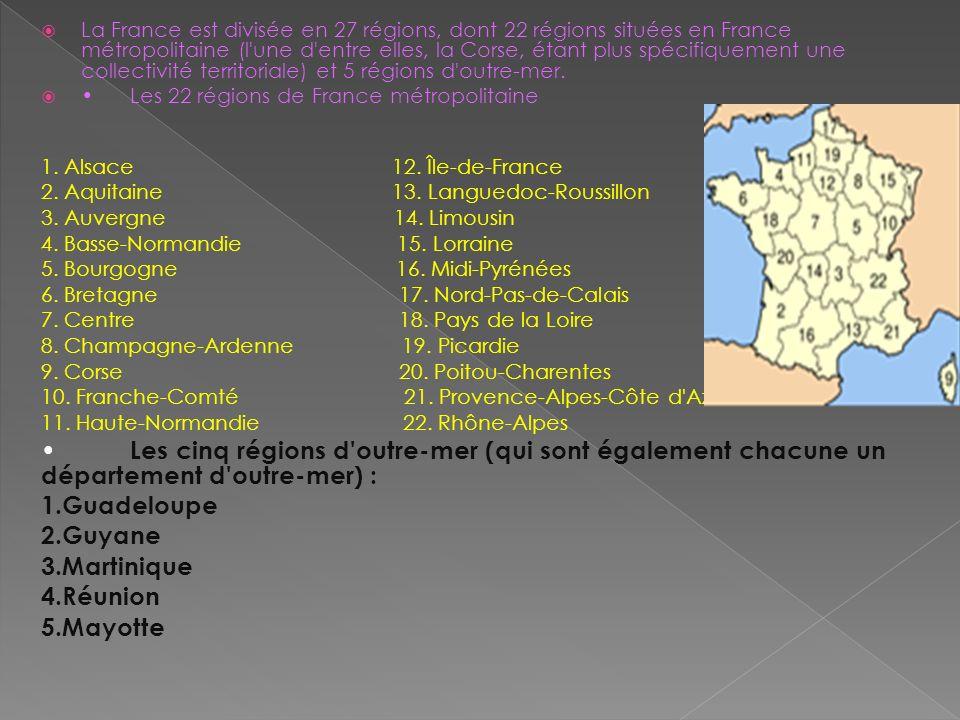 La France est divisée en 27 régions, dont 22 régions situées en France métropolitaine (l'une d'entre elles, la Corse, étant plus spécifiquement une co