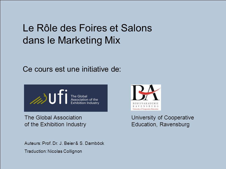 University of Cooperative Education, Ravensburg, Germany © Prof. Dr. J. Beier traduction: Nicolas Collignon UFI_I_A_1 I. Foires, Expositions et Salons