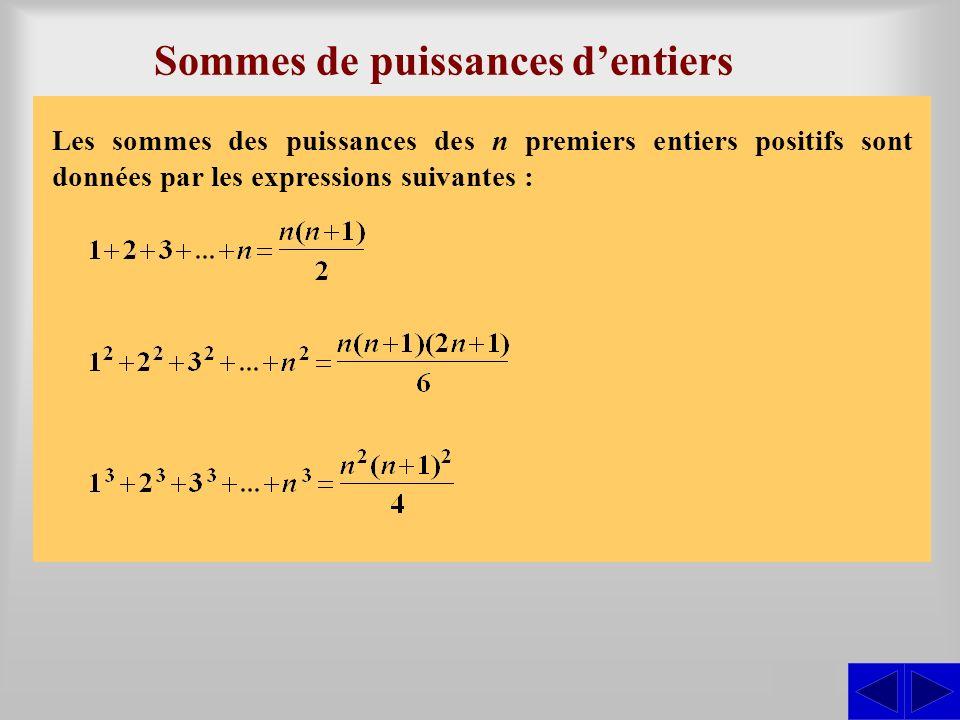 Sommes de puissances dentiers SSS Les sommes des puissances des n premiers entiers positifs sont données par les expressions suivantes :