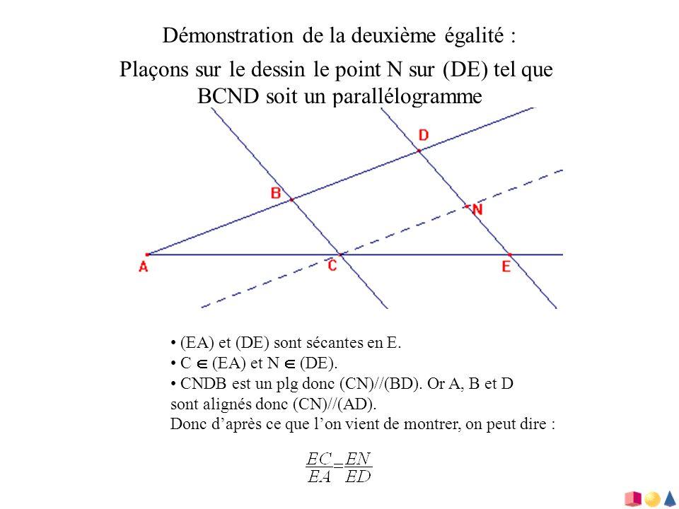 Démonstration de la deuxième égalité : Plaçons sur le dessin le point N sur (DE) tel que BCND soit un parallélogramme (EA) et (DE) sont sécantes en E.