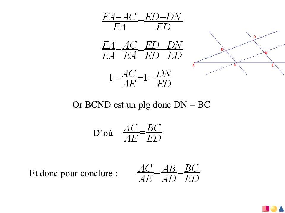 Or BCND est un plg donc DN = BC Doù Et donc pour conclure :