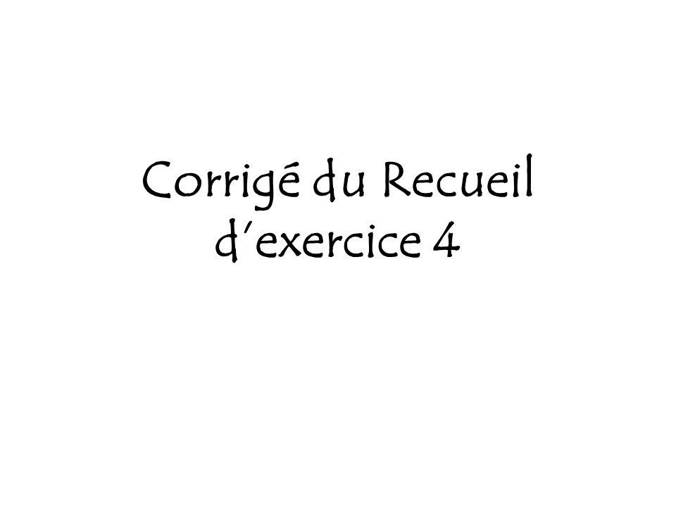 Corrigé du Recueil dexercice 4