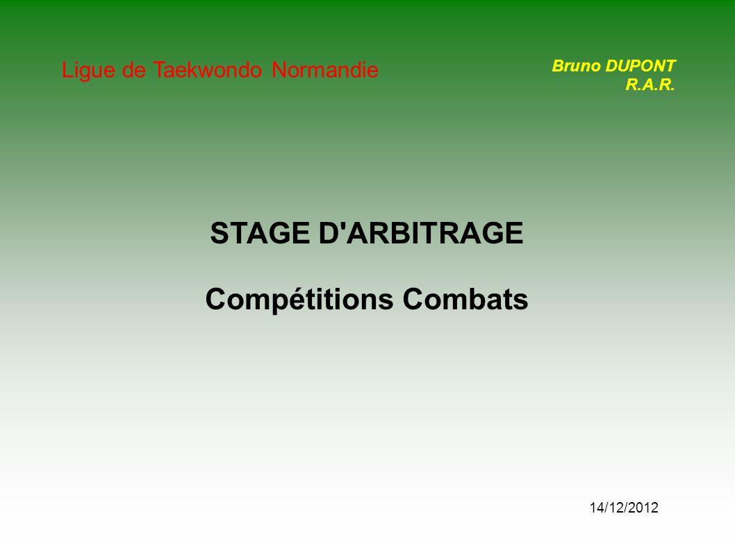 Stage Arbitrage – Compétitions Combats 2 / 18 Sommaire Catégories de poids Durée des combats Aire de combat Compétiteurs Techniques et zones permises Points valides Actes prohibés Procédures de combat Décisions à l issue d un match Mise en situation