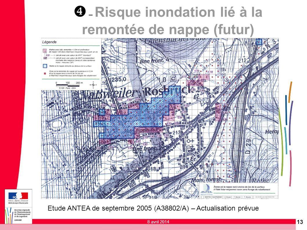 Etude ANTEA de septembre 2005 (A38802/A) – Actualisation prévue 13 8 avril 2014 – Risque inondation lié à la remontée de nappe (futur)