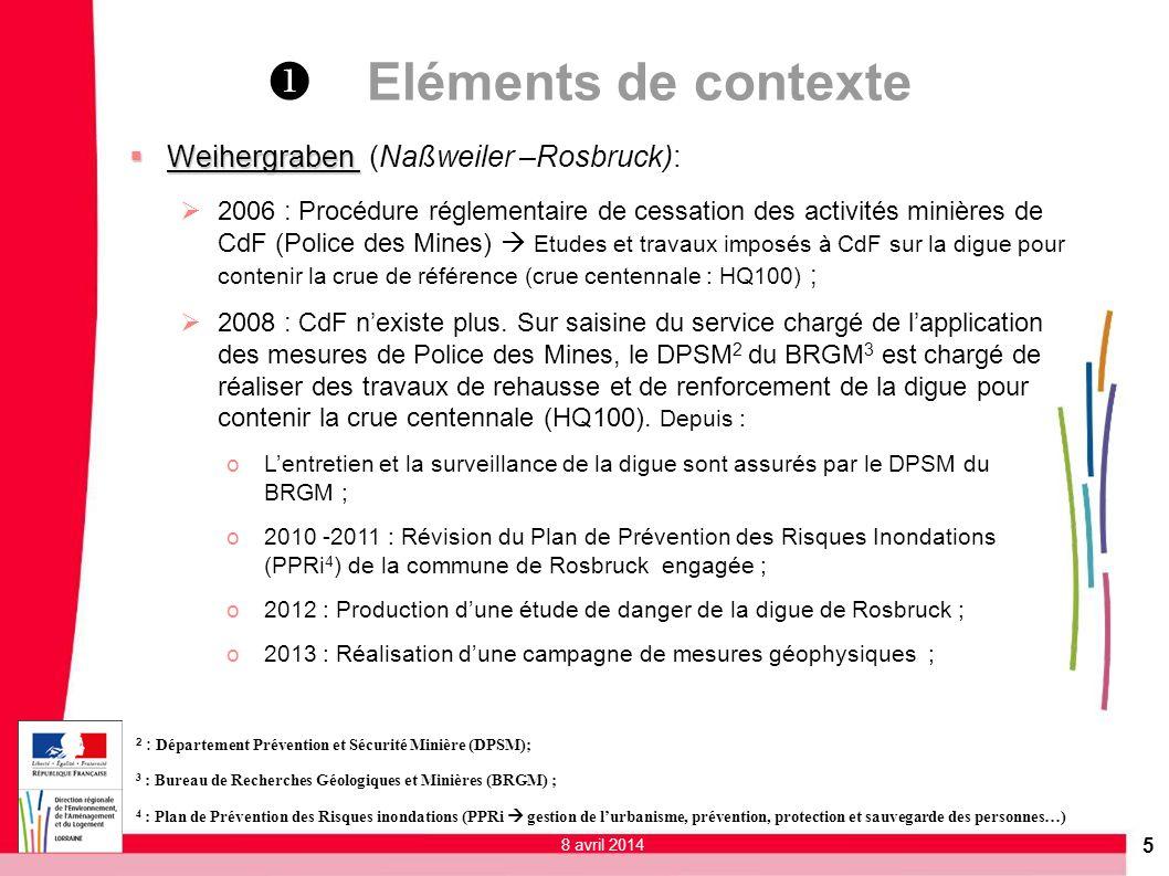 5 Eléments de contexte 2 : Département Prévention et Sécurité Minière (DPSM); 3 : Bureau de Recherches Géologiques et Minières (BRGM) ; 4 : Plan de Pr