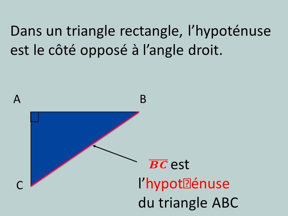 """Dans un triangle rectangle, lhypoténuse est le côté opposé à langle droit. A C B est lhypot""""énuse du triangle ABC"""