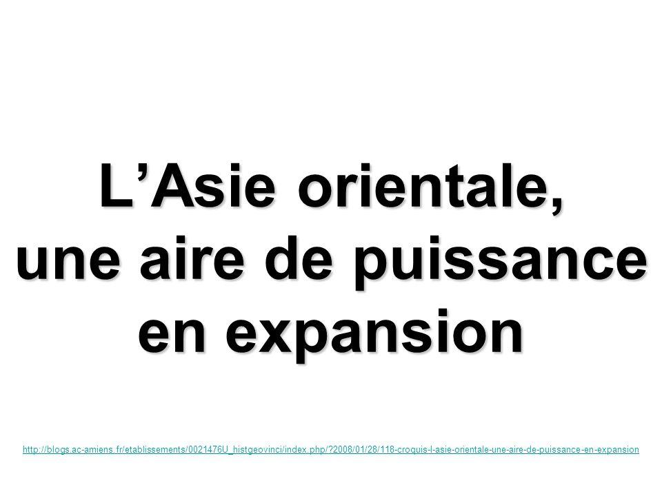 LAsie orientale, une aire de puissance en expansion http://blogs.ac-amiens.fr/etablissements/0021476U_histgeovinci/index.php/?2008/01/28/118-croquis-l