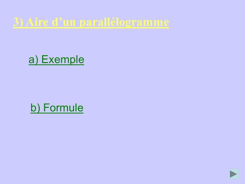 3) Aire dun parallélogramme a) Exemple b) Formule