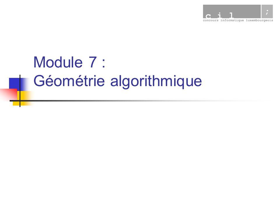 Module 7 : Géométrie algorithmique
