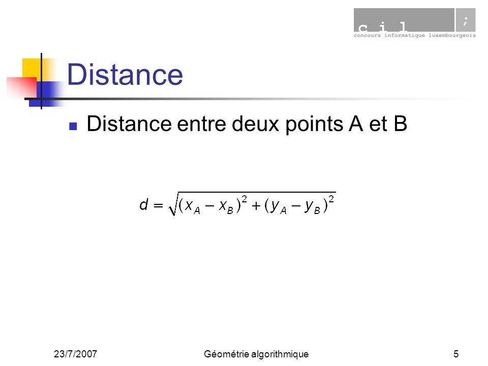 23/7/2007Géométrie algorithmique6 Aire dun polygone convexe La surface dun polygone convexe est donnée par la formule :