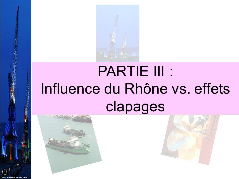 Port Autonome de Marseille PARTIE III : Influence du Rhône vs. effets clapages