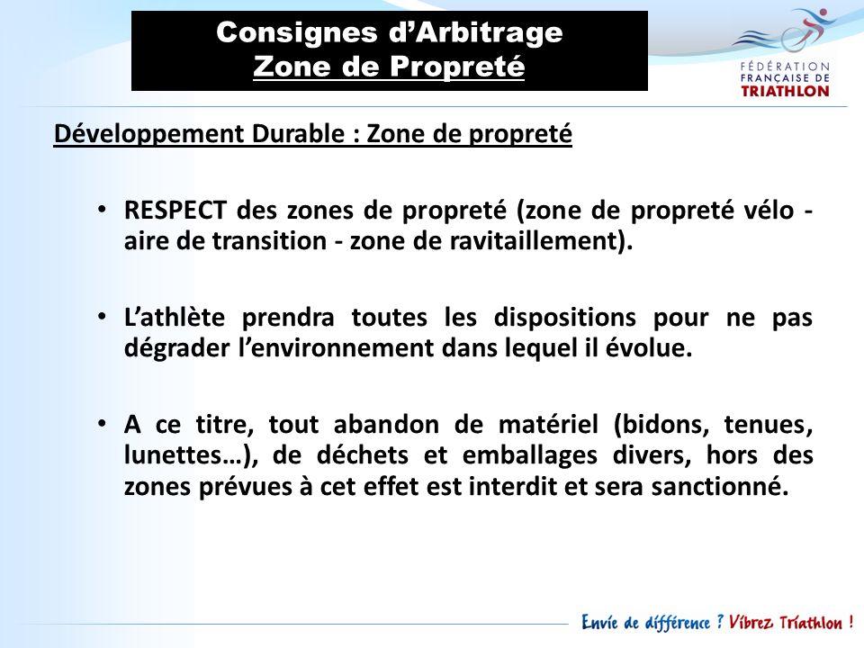 Consignes dArbitrage Zone de Propreté Développement Durable : Zone de propreté RESPECT des zones de propreté (zone de propreté vélo - aire de transiti