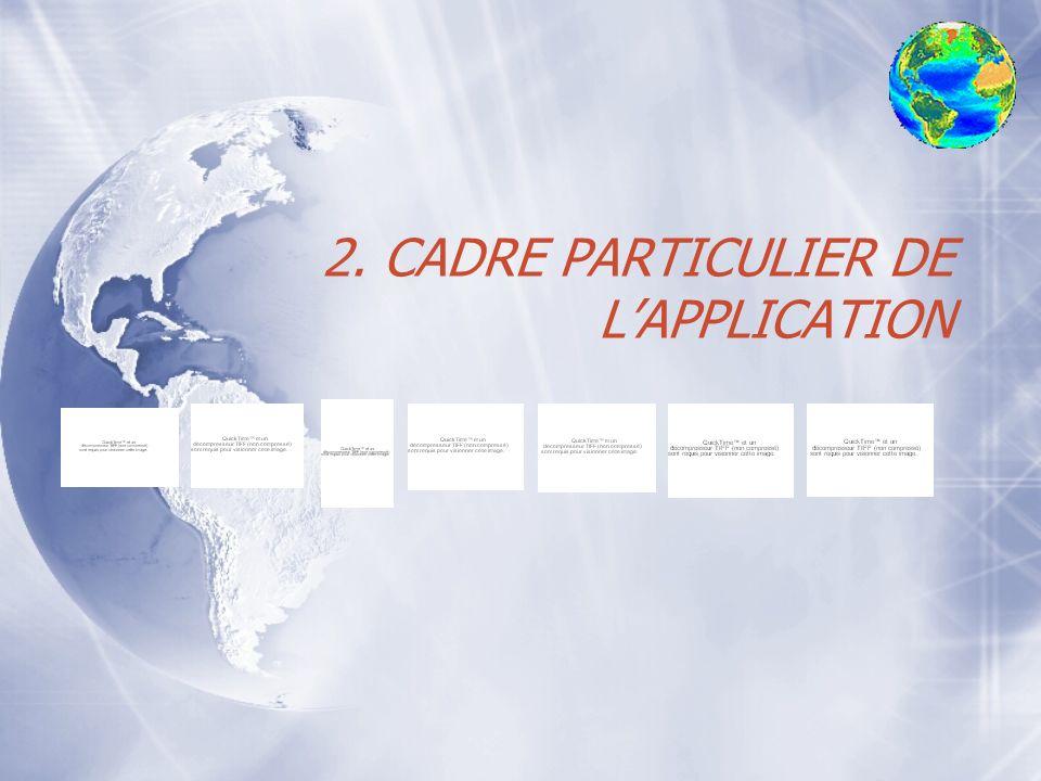2. CADRE PARTICULIER DE LAPPLICATION