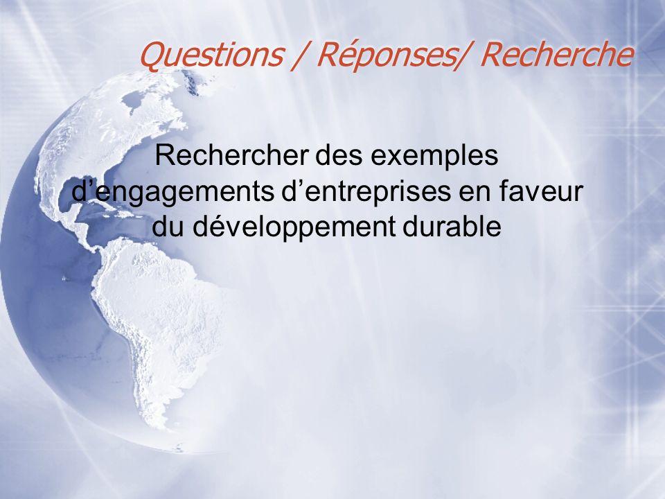 Questions / Réponses/ Recherche Rechercher des exemples dengagements dentreprises en faveur du développement durable