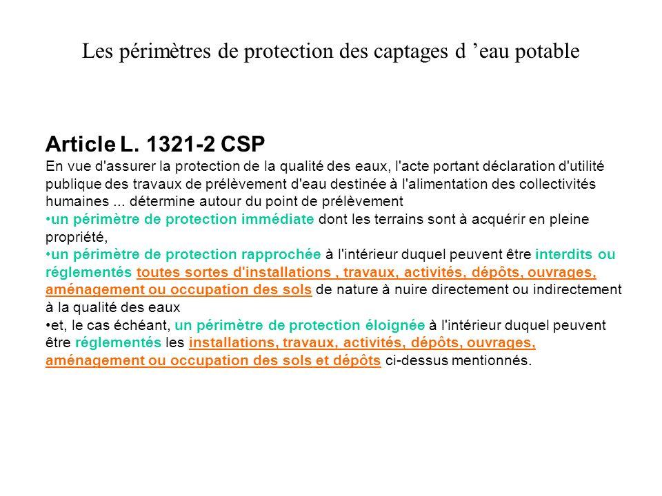 Article L. 1321-2 CSP En vue d'assurer la protection de la qualité des eaux, l'acte portant déclaration d'utilité publique des travaux de prélèvement